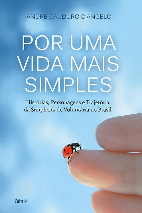Por uma Vida Mais Simples — André Cauduro D'Angelo
