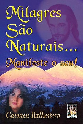 Milagres São Naturais... Manifeste o Seu - Carmen Balhestero - Madras