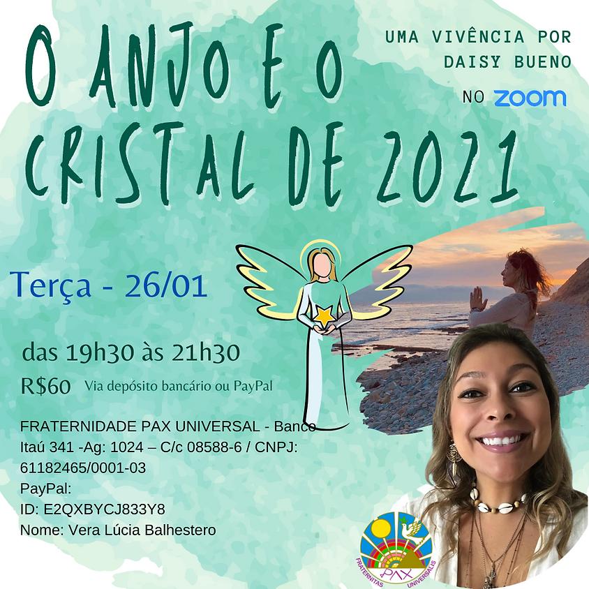 O Anjo e o Cristal de 2021 - Vivência com Daisy Bueno