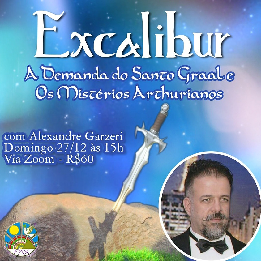 Excalibur - A Demanda do Santo Graal e Os Mistérios Arthurianos - com Alexandre Garzeri