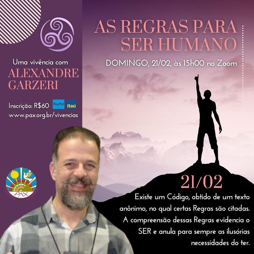AS REGRAS PARA SER HUMANO -  Vivência com Alexandre Garzeri