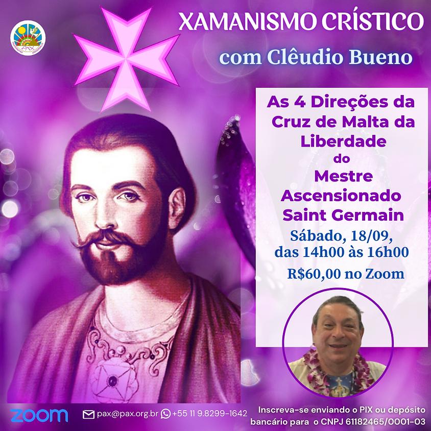 """XAMANISMO CRÍSTICO - As 4 Direções da Cruz de Malta da Liberdade do Mestre Ascensionado Saint Germain"""",  com   Clêudio B"""