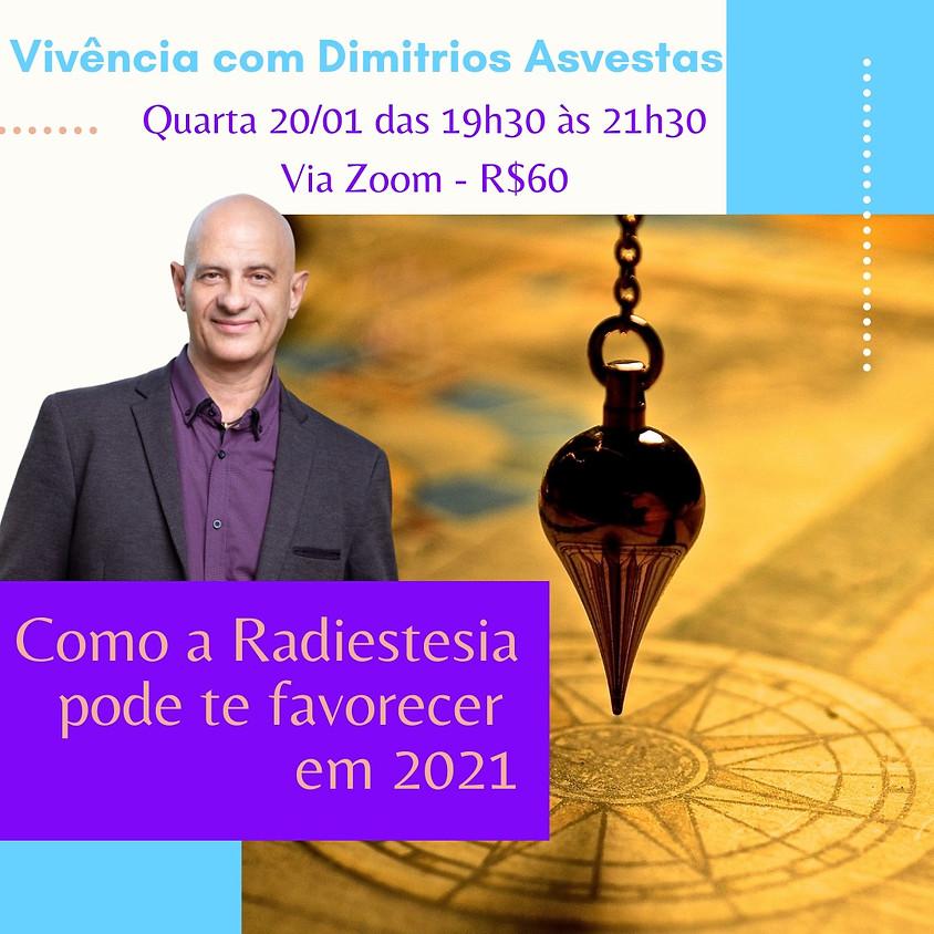 Como a Radiestesia pode te favorecer em 2021- Dimitrios Asvestas