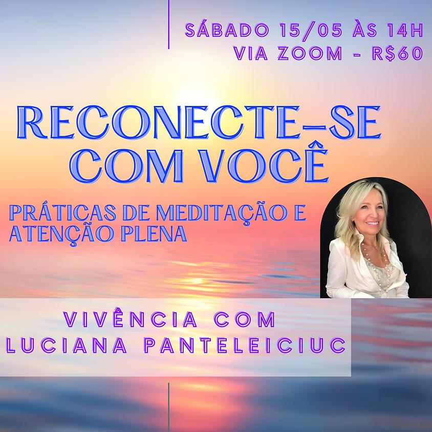 RECONECTE-SE COM VOCÊ - Vivência com Luciana Panteleiciuc