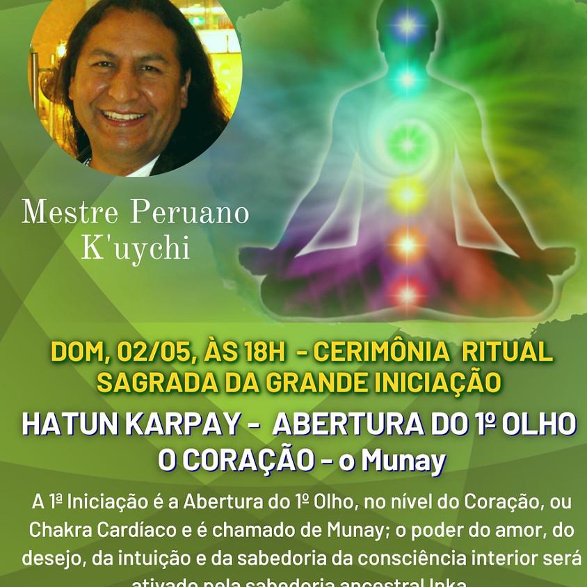 Hatun Karpay - A Abertura do Primeiro Olho - O Munay O Coração - com Mestre Peruano K'uychi (1)