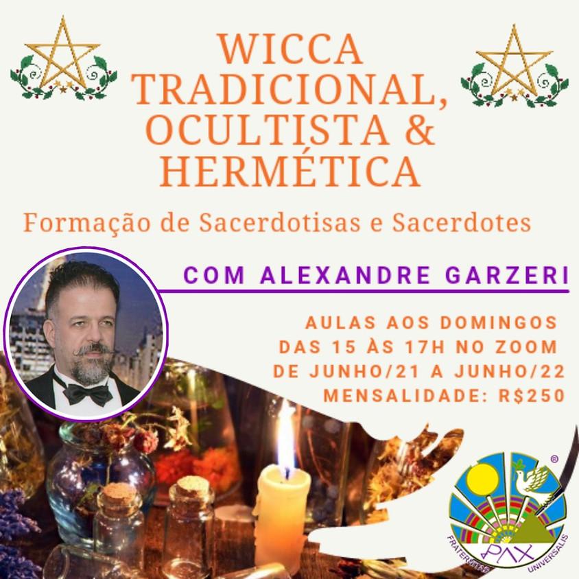 Wicca Tradicional, Ocultista E Hermética - Formação Sacerdotal - com Alexandre Garzeri