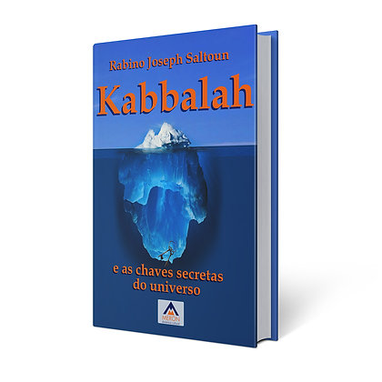 Kaballah: e as Chaves Secretas do Universo - Rabino Joseph Saltoun