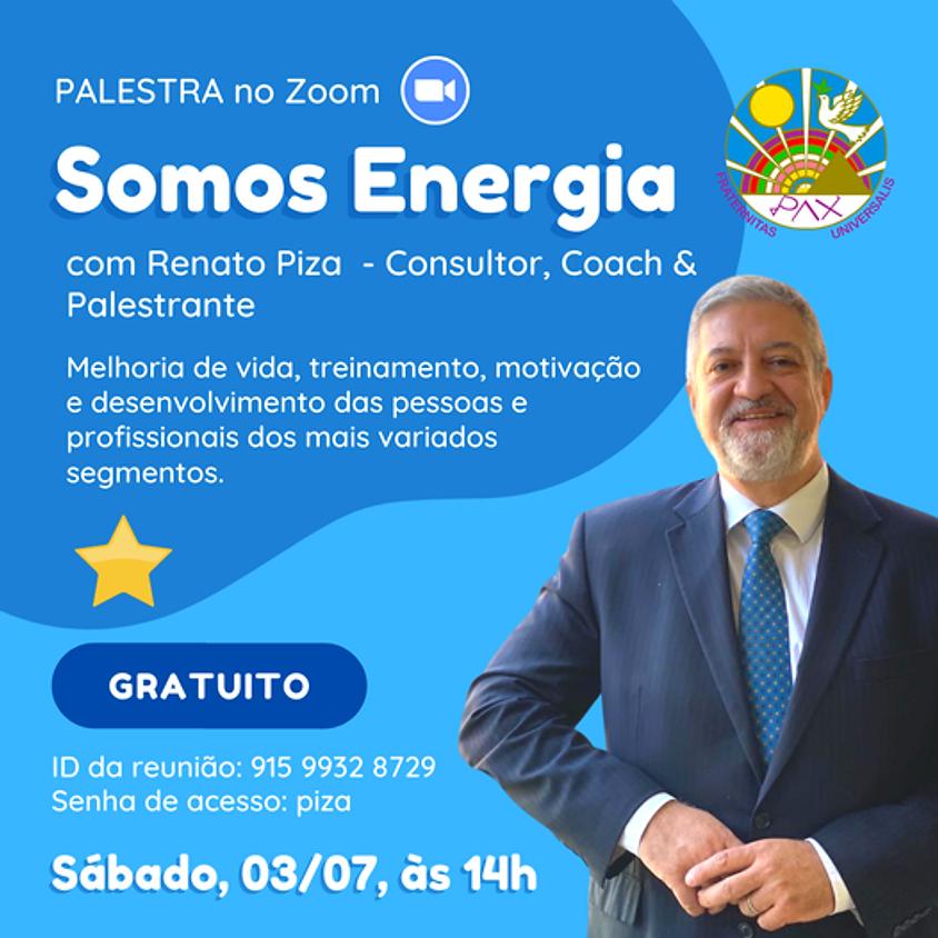 """Palestra: """"Somos Energia"""" - com Renato Piza - Gratuito no Zoom"""