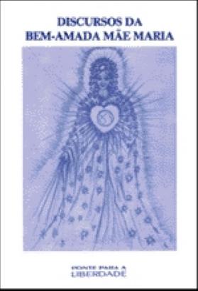 Discursos da Bem-Amada Mãe Maria - Ponte para a Liberdade