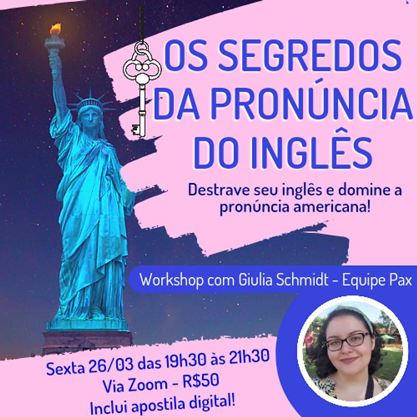 O Segredo da Pronúncia do Inglês - Profª Giulia Schmidt