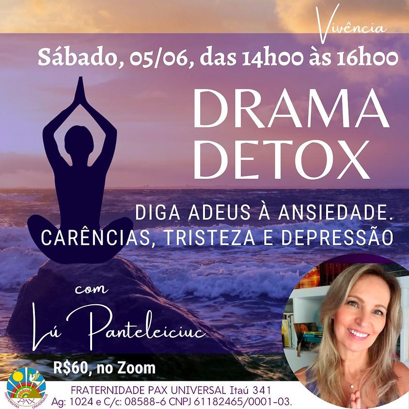 DRAMA DETOX: Diga Adeus à Ansiedade, Carências, Tristeza e Depressão - com Luciana Panteleiciuc