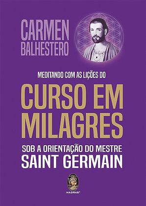 Meditando com as Lições do Curso em Milagres - Carmen Balhestero