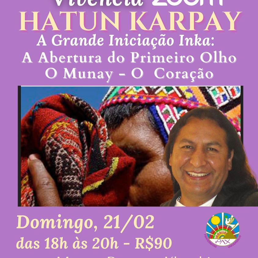 Hatun Karpay A Abertura do Primeiro Olho - O Munay - O Coração - Mestre Peruano K'uychi Florez