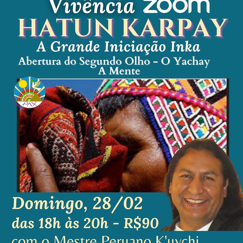 Hatun Karpay Abertura do Segundo Olho - O Yachay - A Mente - com Mestre Peruano K'uychi