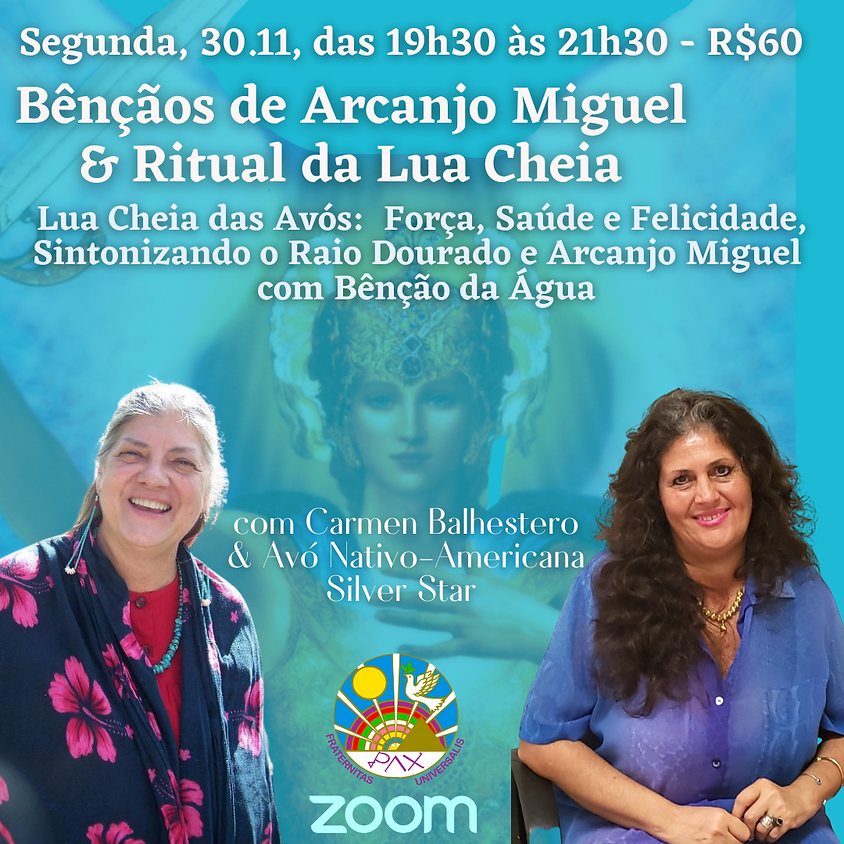 Vivência: BÊNÇÃOS DO ARCANJO MIGUEL & RITUAL DA LUA CHEIA - com Carmen Balhestero e Avó Nativo-Americana Silver Star