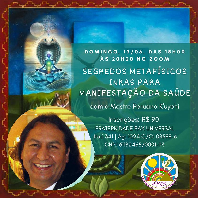 Segredos Metafísicos Inkas Para Manifestação da Saúde