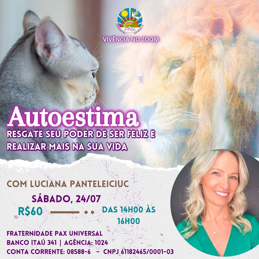 Autoestima: Resgate seu Poder de Ser Feliz e Realizar mais na sua Vida - com Luciana Panteleiciuc  (1)