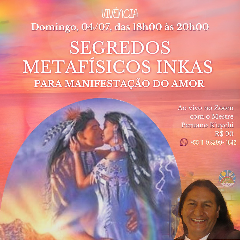 Segredos Metafísicos Inkas para  Manifestação do Amor