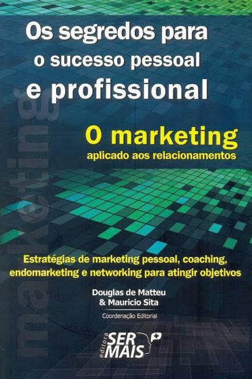 O Sucesso Pessoal e Profissional - O Marketing aplicado aos Relacionamentos