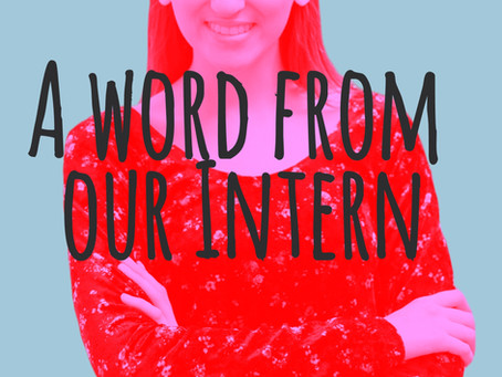 A Word From Our Intern