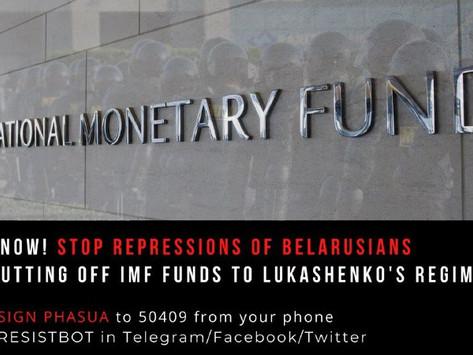 Не дазволіць размеркавання сродкаў МВФ для дыктатуры ў Беларусі.
