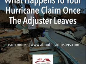 What Happens To Your Hurricane Claim Once The Adjuster Leaves