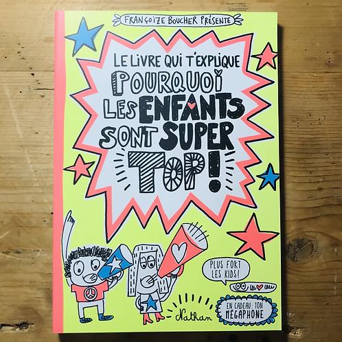 Le livre qui t'explique pourquoi les enfants sont super top