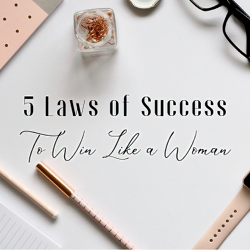 The 5 Laws of Success to Win Like a Woman Online Course