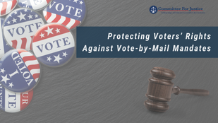 Event Video: Protecting Voters' Rights Against Vote-by-Mail Mandates