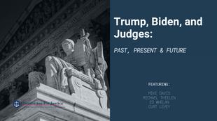 Trump, Biden, and Judges: Past, Present & Future [Event Video]