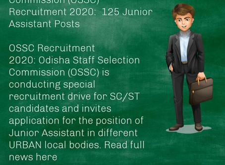 Odisha Staff Selection Commission (OSSC) Recruitment 2020:  125 Junior Assistant Posts