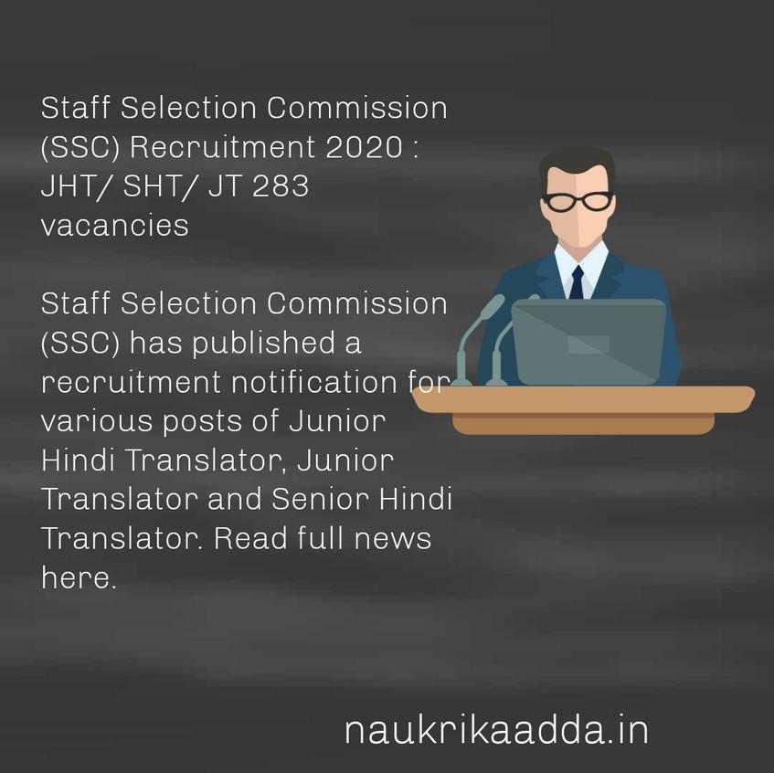 Staff Selection Commission (SSC) Recruitment 2020 : JHT/ SHT/ JT 283 vacancies