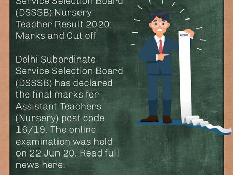 Delhi Subordinate Service Selection Board (DSSSB) Nursery Teacher Result 2020: Marks and Cut off