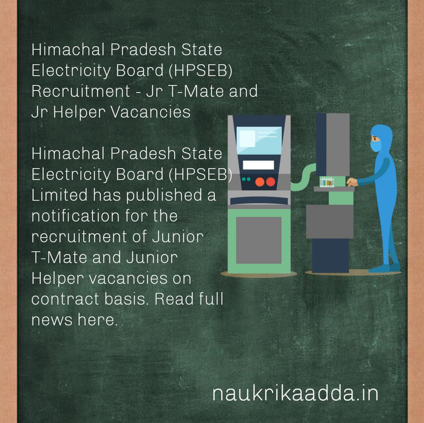 Himachal Pradesh State Electricity Board (HPSEB) Recruitment - Jr T-Mate and Jr Helper Vacancies
