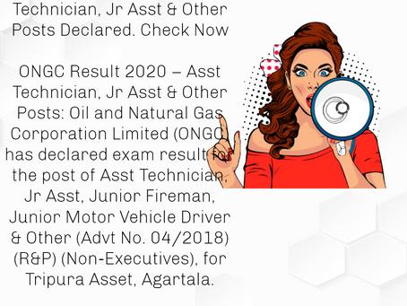 ONGC Result 2020 – Asst Technician, Jr Asst & Other Posts Declared. Check Now