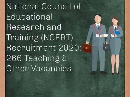National Council of Educational Research and Training (NCERT) Recruitment 2020:266 Teaching & Others