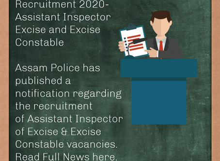 Assam Police Recruitment 2020- Assistant Inspector Excise and Excise Constable