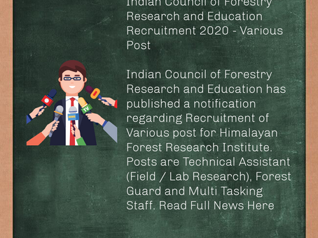 Indian Council of Forestry Research and Education Recruitment 2020 - Various Post