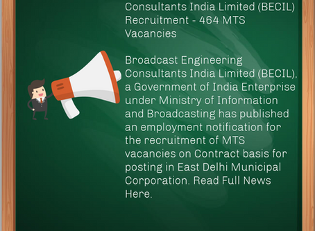 Broadcast Engineering Consultants India Limited (BECIL) Recruitment - 464 MTS Vacancies