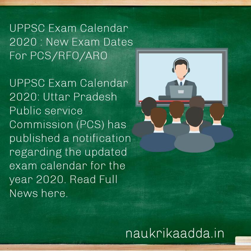 Uttar Pradesh Public service Commission (UPPCS) Exam Calendar 2020 : New Exam Dates For PCS/RFO/ARO