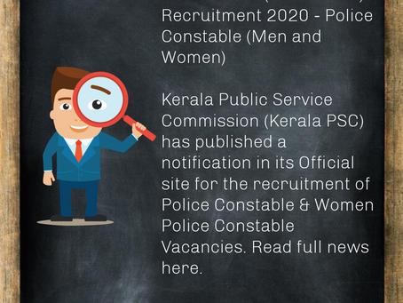 Kerala Public Service Commission (Kerala PSC) Recruitment 2020 - Police Constable (Men and Women)