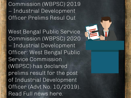 West Bengal Public Service Commission (WBPSC) 2019 –Industrial Development Officer Prelims Resul Out