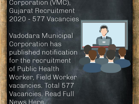 Vadodara Municipal Corporation (VMC), Gujarat Recruitment 2020 - 577 Vacancies