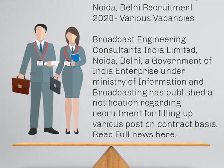 Broadcast Engineering Consultants India Limited, Noida, Delhi Recruitment 2020- Various Vacancies
