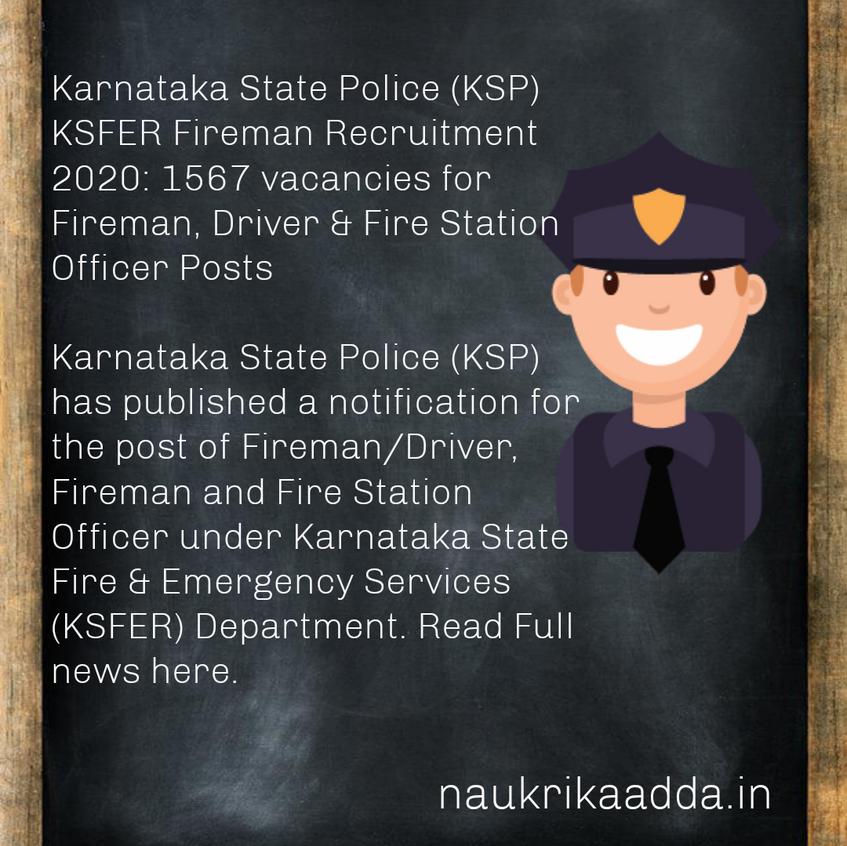 Karnataka State Police (KSP) KSFER Fireman Recruitment 2020: 1567 vacancies for Fireman, Driver & Fire Station Officer Posts