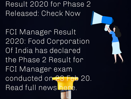 Food Corporation Of India (FCI) Manager Result 2020 for Phase 2 Released: Check Now