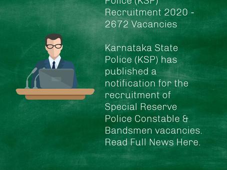 Karnataka State Police (KSP) Recruitment 2020 - 2672 Vacancies