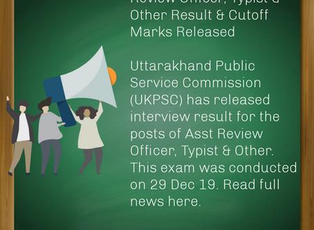 UKPSC Result 2019 – Asst Review Officer, Typist & Other Result & Cutoff Marks Released