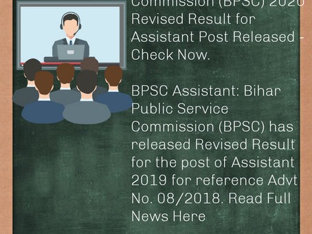 Bihar Public Service Commission (BPSC) 2020 Revised Result for Assistant Post Released - Check Now