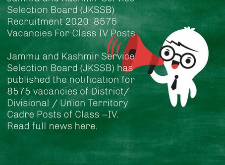 Jammu and Kashmir Service Selection Board (JKSSB) Recruitment 2020: 8575 Vacancies For Class IV Post